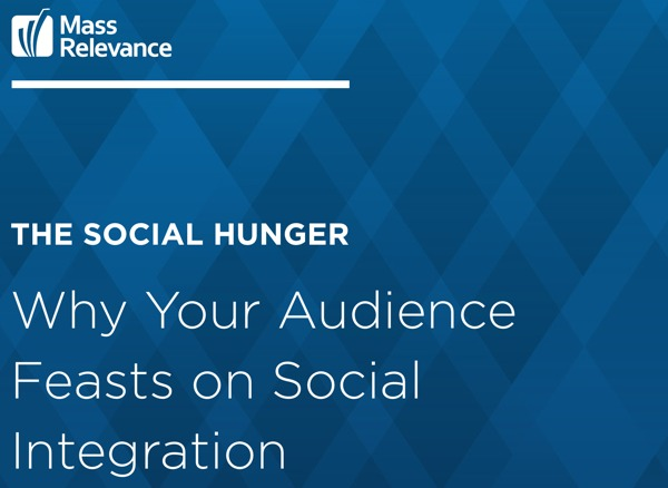 "White Paper: ""The Social Hunger: Why Your Audience Feasts on Social Integration"""